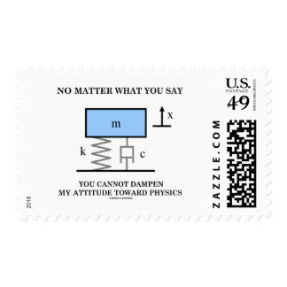 No Matter What You Say You Cannot Dampen Physics Postage