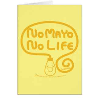 No Mayo No Life Card