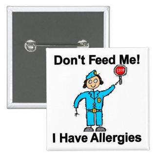No me alimente que tengo alergias pin cuadrada 5 cm