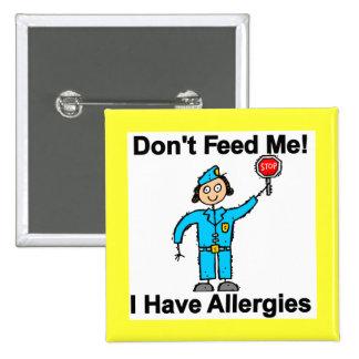 No me alimente que tengo alergias pin cuadrado