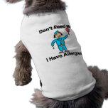 No me alimente que tengo alergias camisetas de mascota