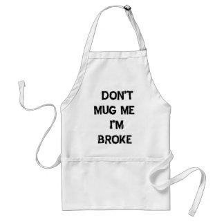 No me asalte que soy me rompí delantales