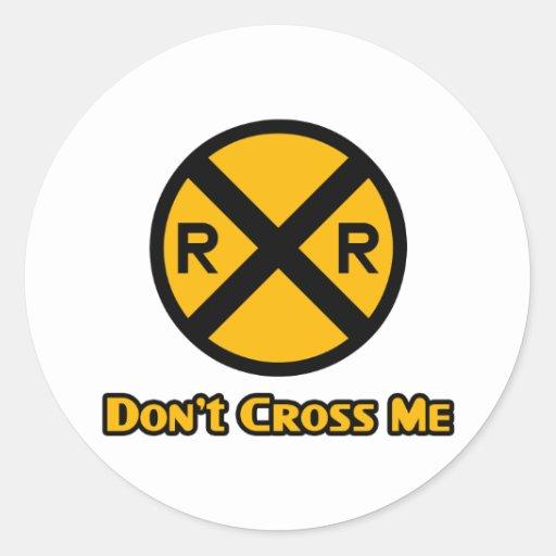 No me cruce muestra de la travesía de ferrocarril etiquetas redondas