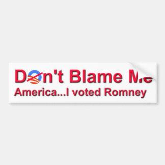 No me culpe América… que voté Romney Pegatina De Parachoque