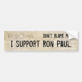 No me culpe. Apoyo a Ron Paul. Etiqueta De Parachoque