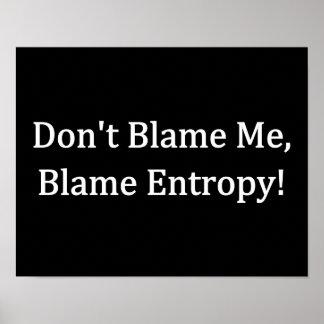 ¡No me culpe, entropía de la culpa! Posters