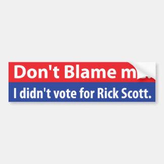 No me culpe.  No voté por Rick Scott. Pegatina Para Auto