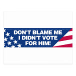 ¡No me culpe que no voté por él! Postales