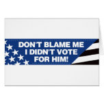 ¡No me culpe que no voté por él! Tarjetas