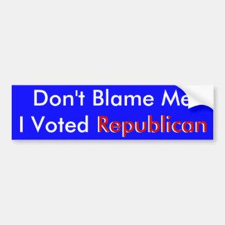 No me culpe que voté a la pegatina para el paracho etiqueta de parachoque