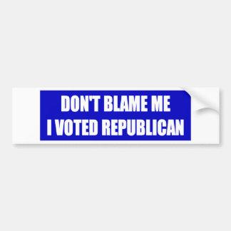 No me culpe que voté al republicano etiqueta de parachoque
