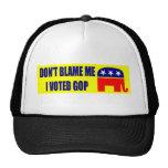 No me culpe que voté el GOP Gorros