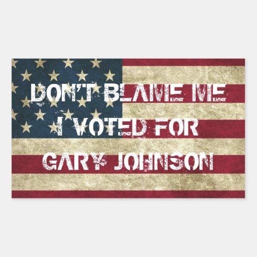 No me culpe que voté por el pegatina de Gary