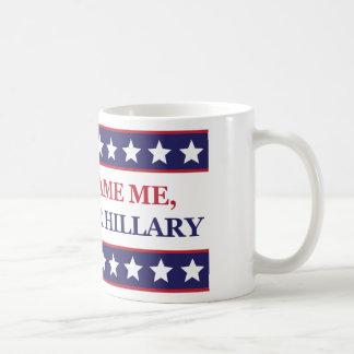 No me culpe que voté por Hillary Clinton Taza De Café