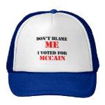 No me culpe que voté por Mccain Gorros Bordados