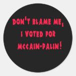 No me culpe que voté por McCain - Palin Pegatinas