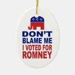 No me culpe que voté por Romney Adorno Navideño Ovalado De Cerámica