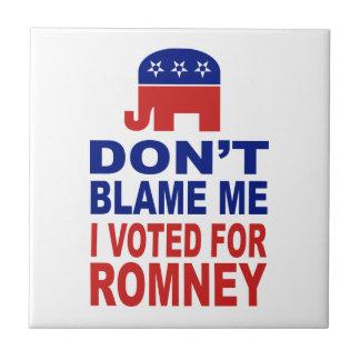 No me culpe que voté por Romney Azulejo Cuadrado Pequeño
