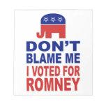 No me culpe que voté por Romney Blocs De Notas