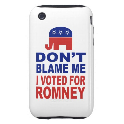 No me culpe que voté por Romney Tough iPhone 3 Cárcasas