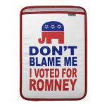 No me culpe que voté por Romney Funda Para Macbook Air