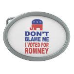No me culpe que voté por Romney Hebillas De Cinturon Ovales