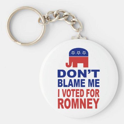 No me culpe que voté por Romney Llaveros Personalizados