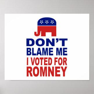 No me culpe que voté por Romney Posters