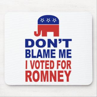 No me culpe que voté por Romney Alfombrillas De Raton
