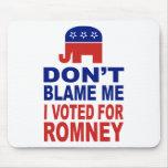 No me culpe que voté por Romney Tapetes De Ratones