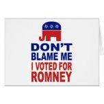 No me culpe que voté por Romney Tarjeta De Felicitación