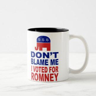 No me culpe que voté por Romney Taza De Dos Tonos
