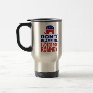 No me culpe que voté por Romney Taza De Viaje De Acero Inoxidable