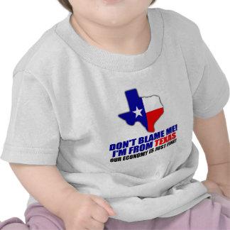No me culpe - soy de Tejas Camiseta