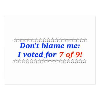 No me culpe: Voté por 7 de 9 Tarjeta Postal
