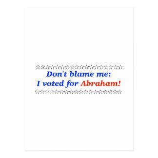 No me culpe: Voté por Abraham Tarjeta Postal