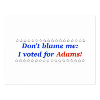 No me culpe: Voté por Adams Postal