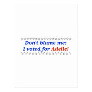 No me culpe: Voté por Adelle Postales