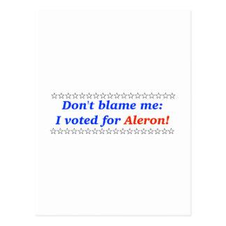 No me culpe: Voté por Aleron Postales
