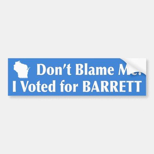 ¡No me culpe! Voté por BARRETT Etiqueta De Parachoque