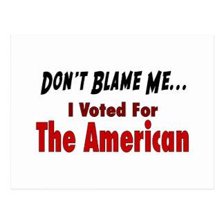 No me culpe - voté por el americano tarjetas postales