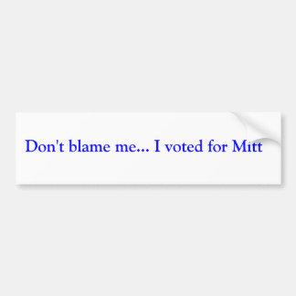 No me culpe… Voté por mitón Etiqueta De Parachoque
