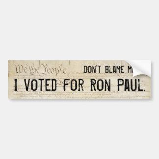 No me culpe Voté por Ron Paul Pegatina De Parachoque