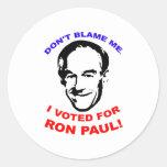 No me culpe. ¡Voté por Ron Paul! Pegatinas