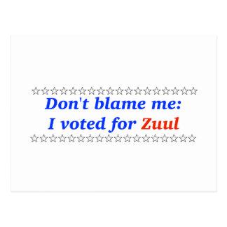 No me culpe: Voté por Zuul Tarjetas Postales