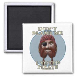 No me culpe, yo votó al pirata imán cuadrado