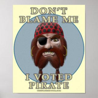 No me culpe, yo votó al pirata póster