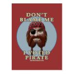 No me culpe, yo votó al pirata tarjetas postales