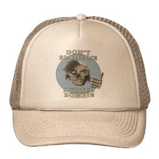 No me culpe, yo votó al zombi gorras de camionero