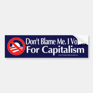 No me culpe, yo votó por capitalismo pegatina de parachoque